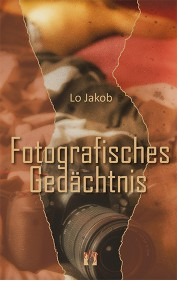 Lo Jakob: Fotografisches Gedächtnis