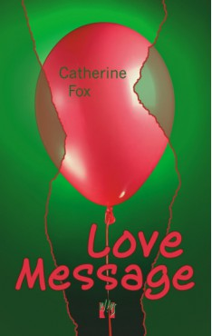 Catherine Fox: Love Message